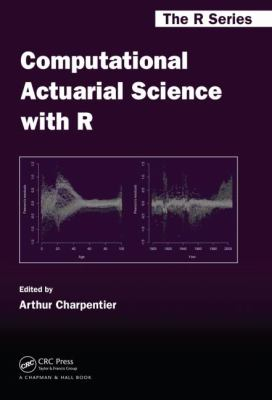 book cover: Computational Actuarial Science with R