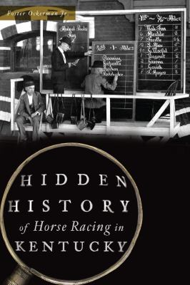 Hidden History of Horse Racing in Kentucky