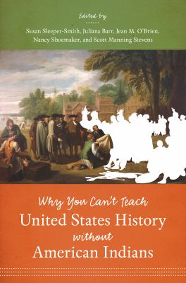Title: Why You Can't Teach United States History Without American Indians