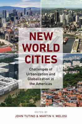Book Cover : New World Cities : Challenges of Urbanization and  Globalzation in the Americas