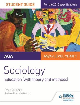 AQA A-Level Sociology Student Guide 1 : Education (with theory and methods)