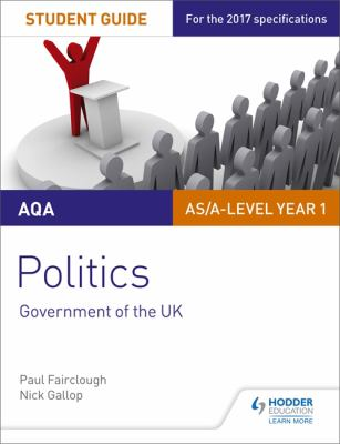 AQA AS/A-level politics. Government of the UK. Student guide