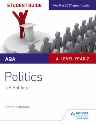 AQA A-level politics. Student guide 4, Government and politics of the USA and comparative politics
