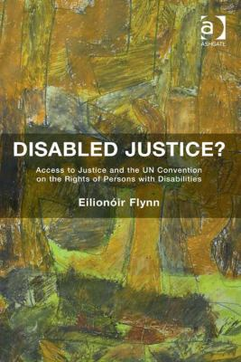 Disabled justice? : access to justice and the UN Convention on the Rights of Persons with Disabilities / by Eilionóir Flynn.Disabled justice? : access to justice and the UN Convention on the Rights of Persons with Disabilities / by Eilionóir Flynn.Disabled justice? : access to justice and the UN Convention on the Rights of Persons with Disabilities / by Eilionóir Flynn.Material Type: Book Add to e-Shelf Disabled justice? : access to justice and the UN Convention on the Rights of Persons with Disabilities / by Eilionóir Flynn.