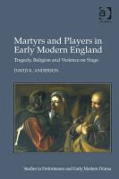 Martyrs and Players in Earl...