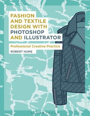 Fashion and textile design with photoshop and illustrator : professional creative practice (2016) - Book