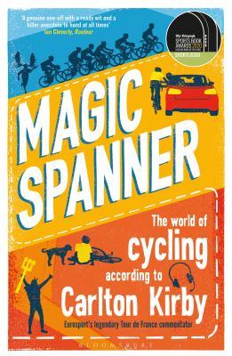 Magic Spanner: The World of Cycling According to Carlton Kirby, Carlton Kirby