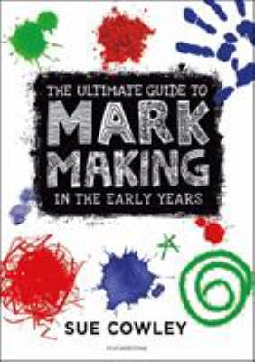 The Ultimate Guide to Mark Making