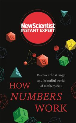 New Scientist Instant Expert: How Numbers Work by Mark Elstob