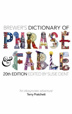 Brewer's Dictionary of Phrase and Fable by Susie Dent (Editor)