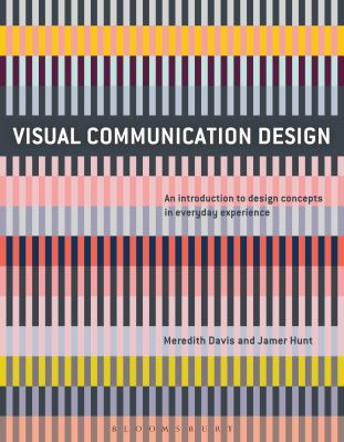 Visual communication design : an introduction to design concepts in everyday experience