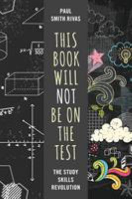This Book Will Be on the Test: The Study Skills Revolution