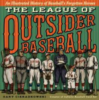 Book cover for The League of Outsider Baseball