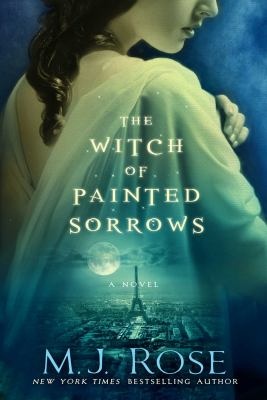 The Witch of Painted Sorrows, by M.J. Rose