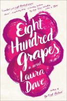 Book cover for Eight Hundred Grapes by Laura Dave