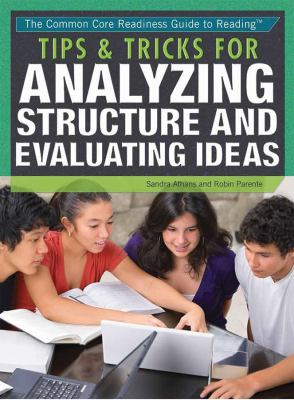 Tips and Tricks for Analyzing Structure and Evaluating Ideas