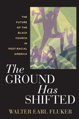 The Ground Has Shifted: the future of the Black church in post-racial America