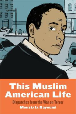 Cover of This Muslim American Life: Dispatches from the War on Terror