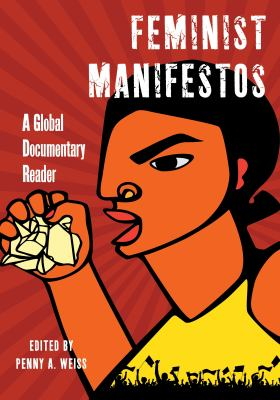 Cover of Feminist Manifestos: A Global Documentary Reader