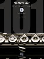 101 Flute Tips: Stuff all the Pros Know and Use by Elaine Schmidt