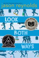 Look Both Ways : A Tale Told In Ten Blocks by Reynolds, Jason © 2019 (Added: 10/17/19)