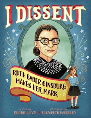 I Dissent: Ruth Bader Ginsburg made her mark