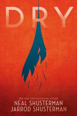 Dry / by Shusterman, Neal