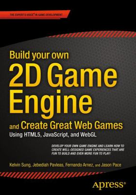 book cover: Build Your Own 2D Game Engine and Create Great Web Games