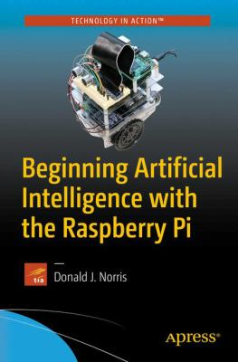 book cover: Beginning Artificial Intelligence with the Raspberry Pi