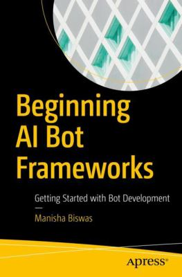 book cover: Beginning AI bot frameworks : getting started with bot development