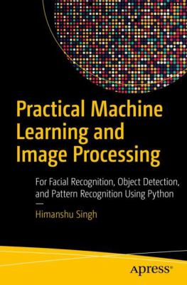 book cover: Practical Machine Learning and Image Processing