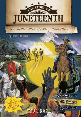 The Story oF Juneteenth by Steven Otfinoski