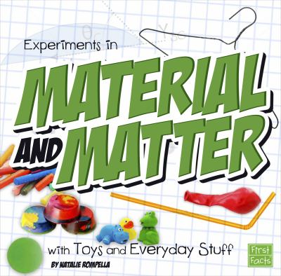 Experiments in material and matter with toys and everyday stuff By Natalie Rompella