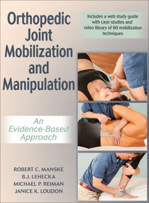 Orthopedic joint mobilization and manipulation : an evidence-based approach