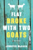 Flat broke with two goats A Memoir