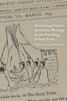 Recovering Native American Writings in the Boarding School Press