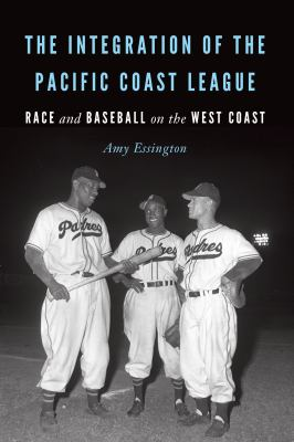 Cover Art The Integration of the Pacific Coast League
