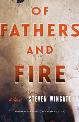 Of Fathers and Fire by Steven Wingate
