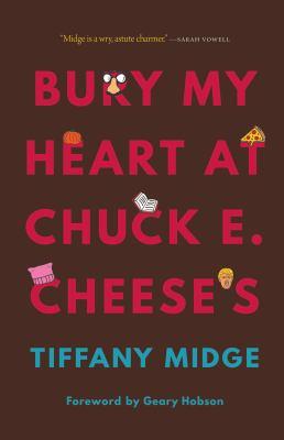 Bury My Heart at Chuck E. Cheese