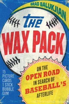 The wax pack : by Balukjian, Brad