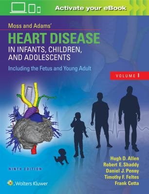 Book cover Moss & Adams' Heart Disease in Infants, Children, and Adolescents, Including the Fetus and Young Adult - click to open book in a new window