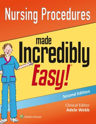 Nursing Procedures Made Incredibly Easy!