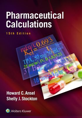 Ansel's Pharmaceutical Calculations, 15th ed.