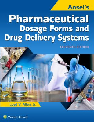 Ansel's Pharmaceutical Dosage Forms and Drug Delivery Systems, 11th ed.