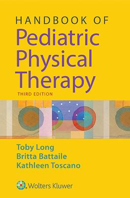 Book cover: Handbook of Pediatric Physical Therapy by Toby Long