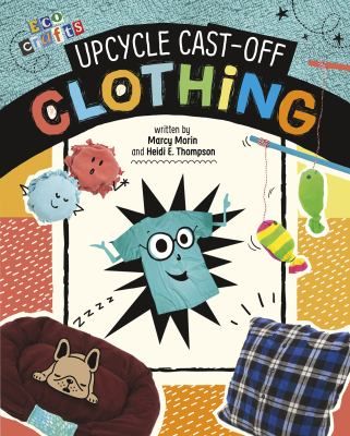 Upcycle cast-off clothing