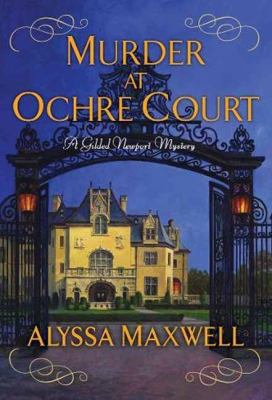 Book Cover: Murder at Ochre Courty by Alyssa Maxwell