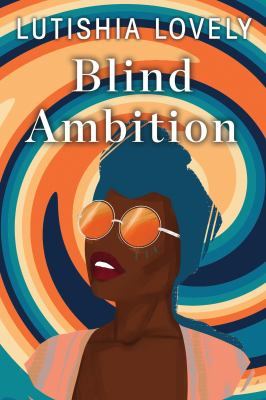 Blind Ambition. by Lovely, Lutishia.