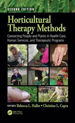 Book cpver of Horticultural Therapy Methods  : Connecting People and Plants in Health Care, Human Services, and Therapeutic Programs, 2nd ed - click to open in a new window