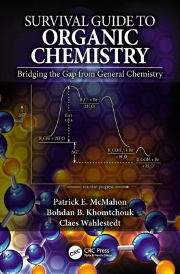 Book title: Survival guide to organic chemistry : bridging the gap from general chemistry